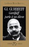 Gurdjieff parle à ses élèves