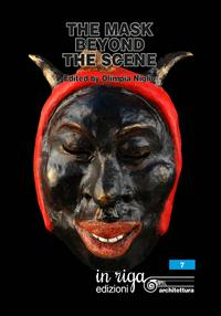 The mask beyond the scene