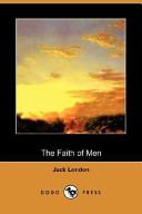The Faith of Men (Dodo Press)