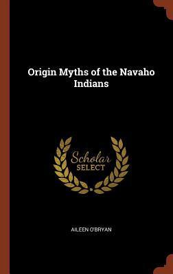 Origin Myths of the Navaho Indians