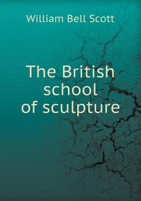 The British School of Sculpture