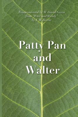 Patty Pan and Walter