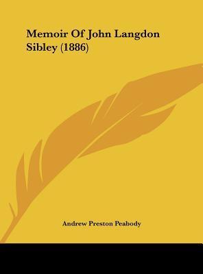 Memoir of John Langdon Sibley (1886)