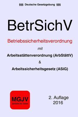 Betriebssicherheitsverordnung - Betrsichv