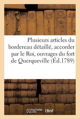 Plusieurs Articles du Bordereau Detaille, Accorder par le Roi, Ouvrages du Fort de Querqueville