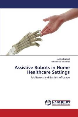 Assistive Robots in Home Healthcare Settings