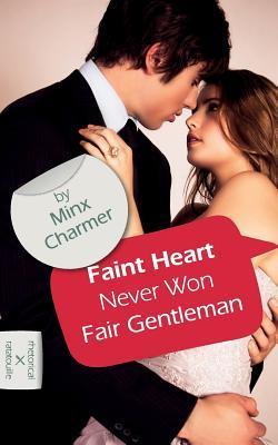 Faint Heart Never Won Fair Gentleman