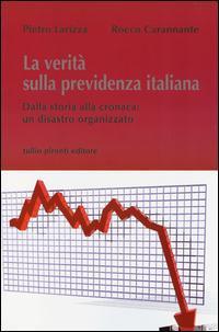 La verità sulla previdenza italiana. Dalla storia alla cronaca