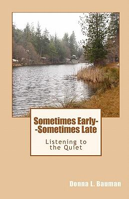 Sometimes Early--sometimes Late