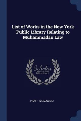 List of Works in the New York Public Library Relating to Muhammadan Law
