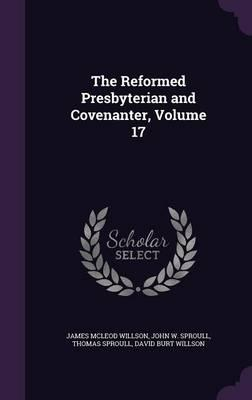 The Reformed Presbyterian and Covenanter, Volume 17