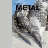 Magic Metal. Buildings of Steel, Aluminium, Copper and Tin
