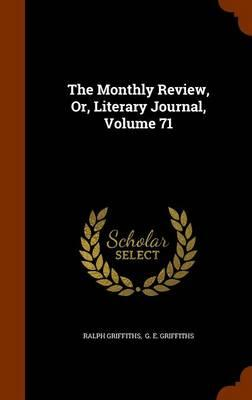 The Monthly Review, Or, Literary Journal, Volume 71