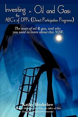 Investing in Oil and Gas- the ABC's of Dpps (Direct Participation Program)