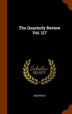The Quarterly Review Vol. 117
