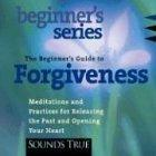 The Beginner's Guide to Forgiveness