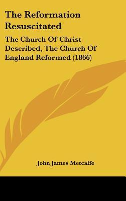 The Reformation Resuscitated