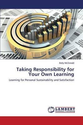 Taking Responsibility for Your Own Learning