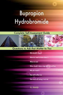 Bupropion Hydrobromide; Complete Self-Assessment Guide