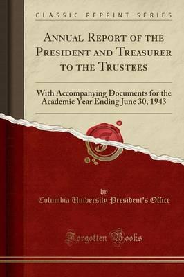 Annual Report of the President and Treasurer to the Trustees
