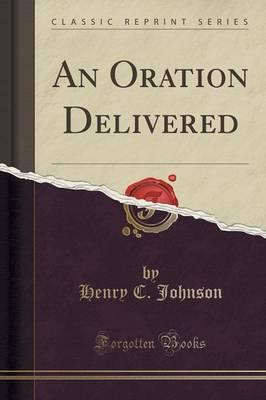 An Oration Delivered (Classic Reprint)