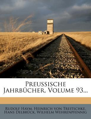 Preussische Jahrbucher, Volume 93...
