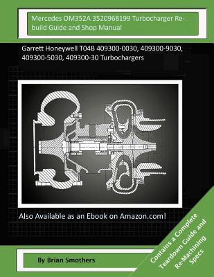 Mercedes OM352A 3520968199 Turbocharger Rebuild Guide and Shop Manual