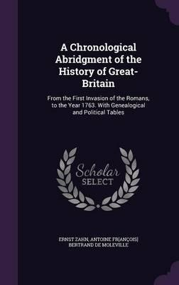 A Chronological Abridgment of the History of Great-Britain