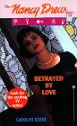 BETRAYED BY LOVE NANCY DREW FILES 118
