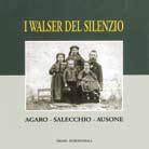 Walser del silenzio. Agaro, Salecchio, Ausone