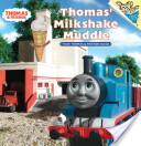 Thomas' Milkshake Muddle (Thomas and Friends)