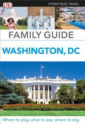 Dk Eyewitness Family Guide Washington, D.c.
