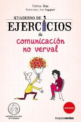 Cuaderno de ejercicios de comunicacion no verbal / Non-Verbal Communication Workbook