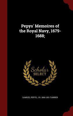 Pepys' Memoires of the Royal Navy, 1679-1688