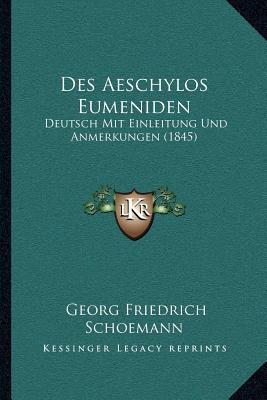 Des Aeschylos Eumeniden