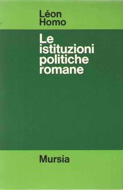Le istituzioni politiche romane