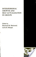 Interpersonal Growth and Self Actualization in Groups