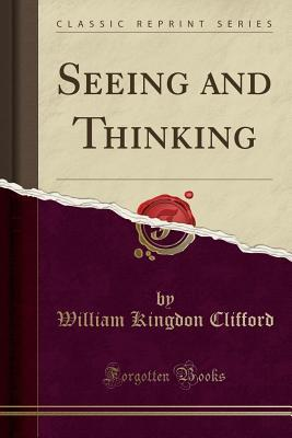 Seeing and Thinking ...