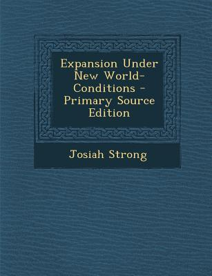 Expansion Under New World-Conditions