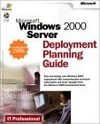 Microsoft Windows 2000 Server Deployment Planning Guide