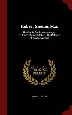 Robert Greene, M.A.