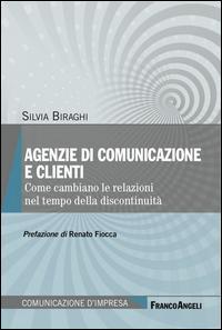 Agenzie di comunicazione e clienti. Come cambiano le relazioni nel tempo della discontinuità