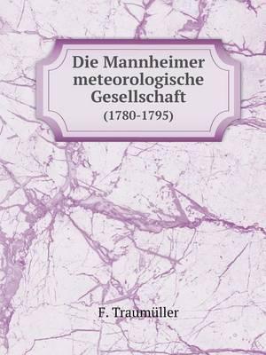 Die Mannheimer Meteorologische Gesellschaft (1780-1795)