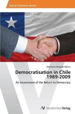 Democratisation in Chile 1989-2009