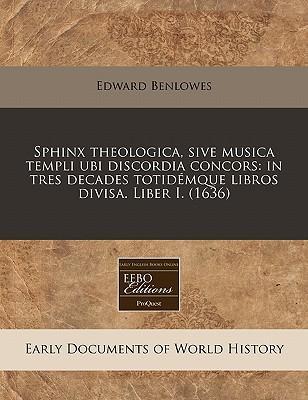 Sphinx Theologica, Sive Musica Templi Ubi Discordia Concors