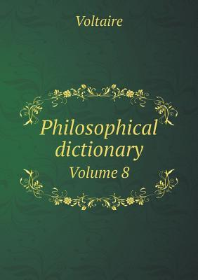 Philosophical Dictionary Volume 8