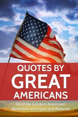 Quotes by Great Americans