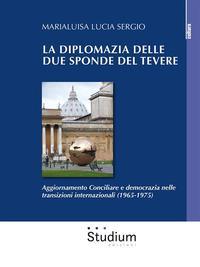 La diplomazia delle due sponde del Tevere. Aggiornamento Conciliare e democrazia nelle transizioni internazionali (1965-1975)