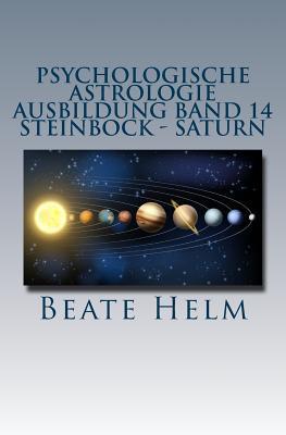 Psychologische Astrologie - Ausbildung Band 14 - Steinbock - Saturn