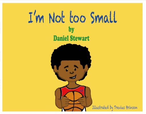 I'm Not Too Small